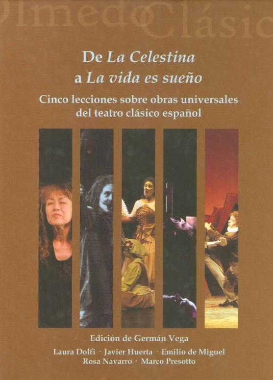 De La Celestina a La vida es sueño. Cinco lecciones sobre obras universales del teatro clásico español