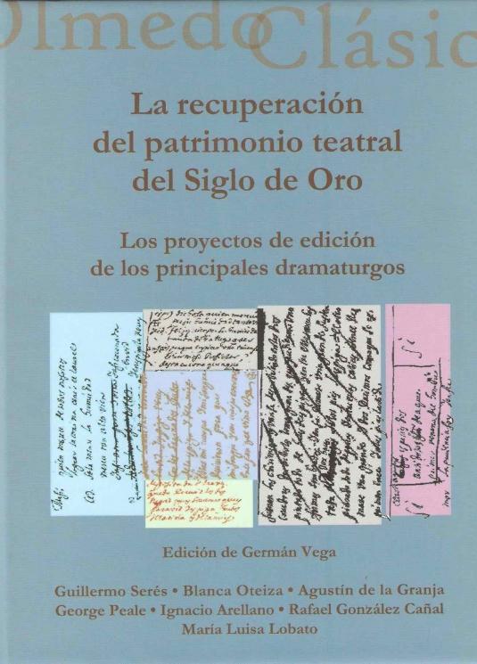 La recuperación del patrimonio teatral del Siglo de Oro. Los proyectos de edición de los principales dramaturgos