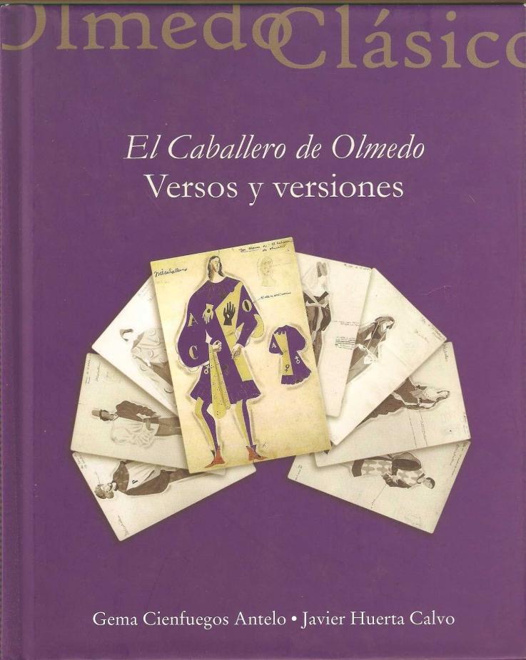 El caballero de Olmedo: versos y versiones