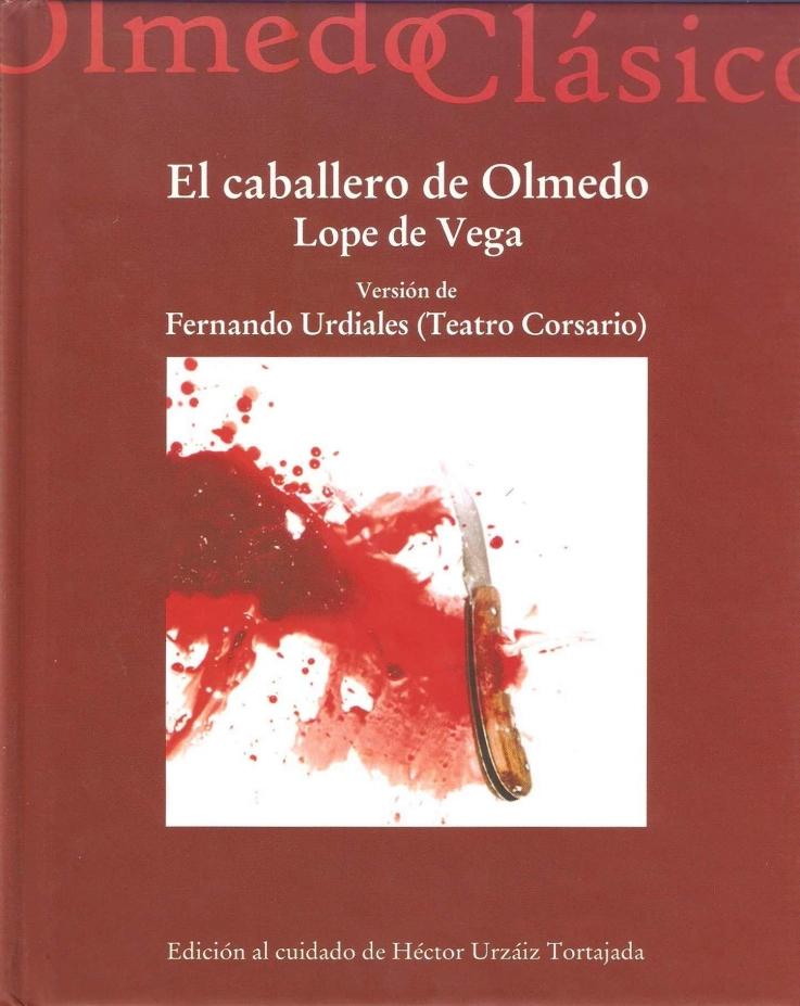 El caballero de Olmedo de Lope de Vega. Versión de Fernando Urdiales (Teatro Corsario)