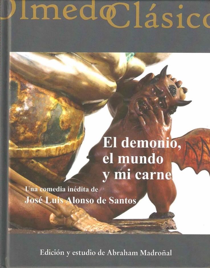 El demonio, el mundo y mi carne. Una comedia inédita de José Luis Alonso de Santos