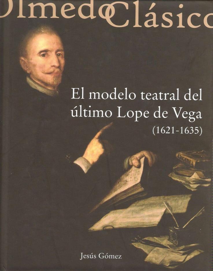 El modelo teatral del último Lope de Vega (1621-1635)