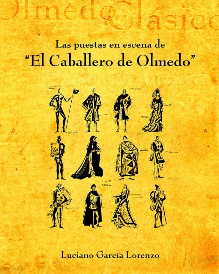 Olmedo Clásico - Libros - Las puestas en escena de El caballero de Olmedo - Olmedo, Ayuntamiento de Olmedo, 2007  Colección «Olmedo Clásico» nº 1